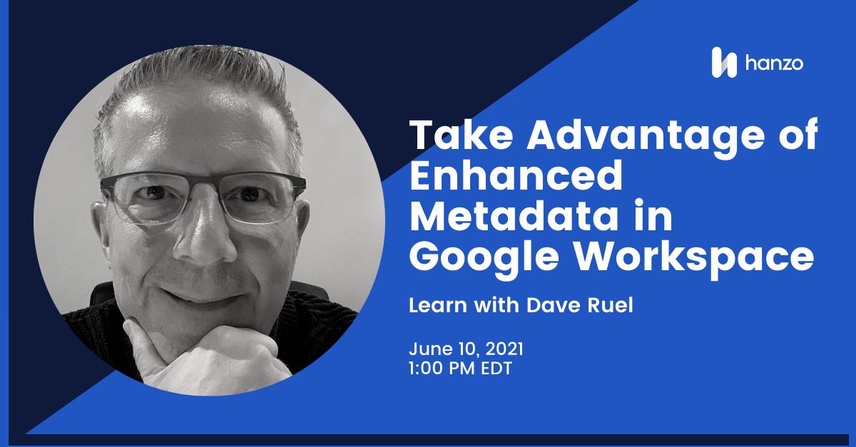 2021-06-hanzo-webinar-Take-advantage-of-enhanced-metadata-in-Google-Workspace-collections-social