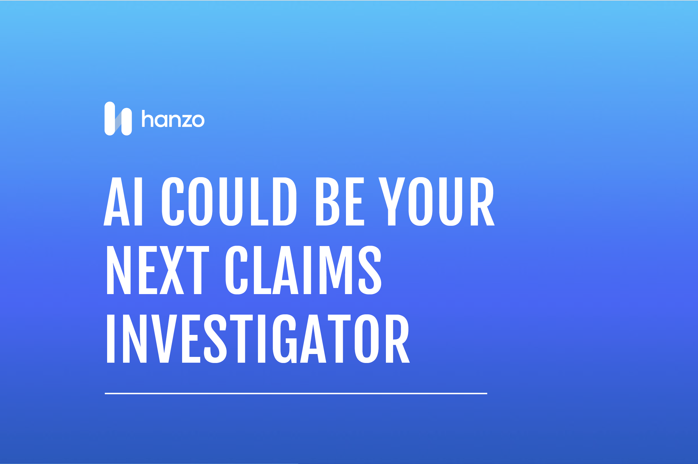 AI Could be Your Next Claims Investigator Front Page