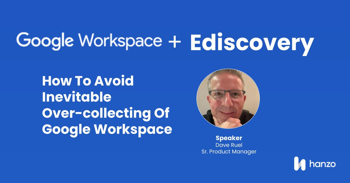 2021-02-webinar-How-To-Avoid-Inevitable-Over-collecting-Google-Workspace-social
