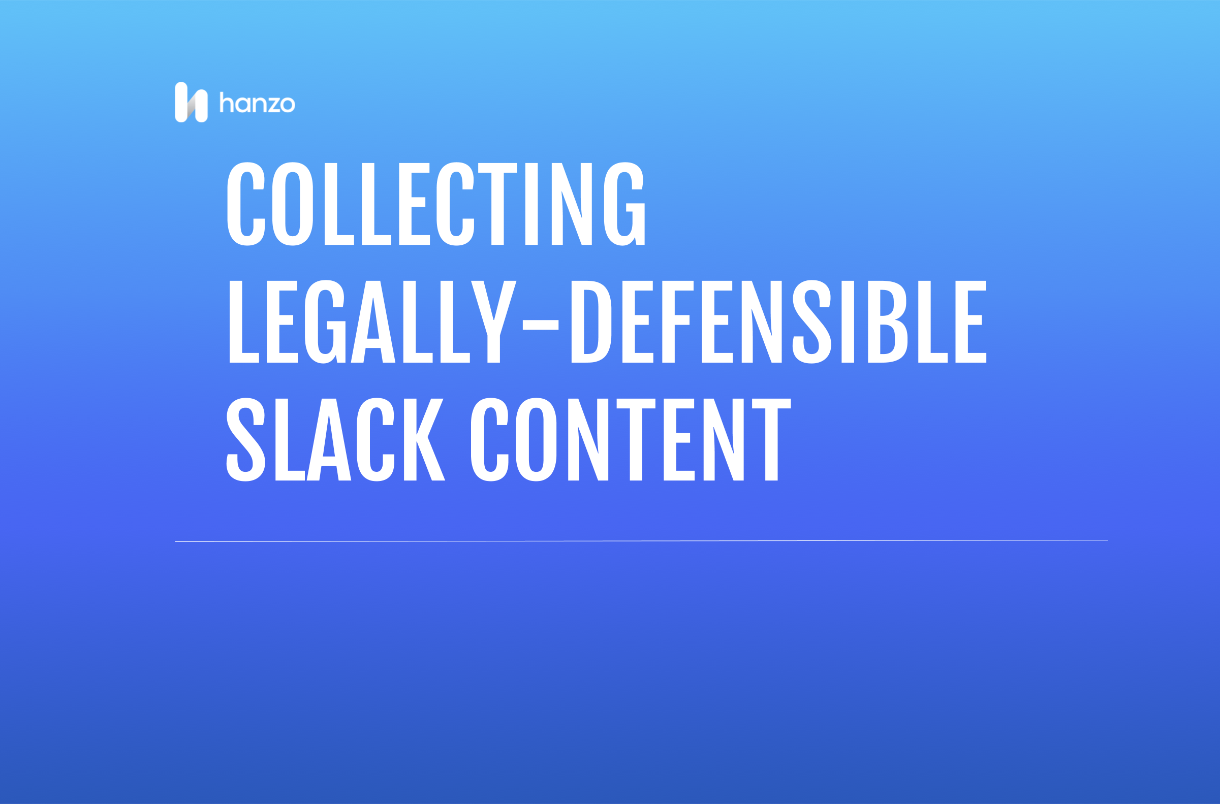 LP Title card_ [Mini-Brief] Collecting Legally-Defensible Slack Content