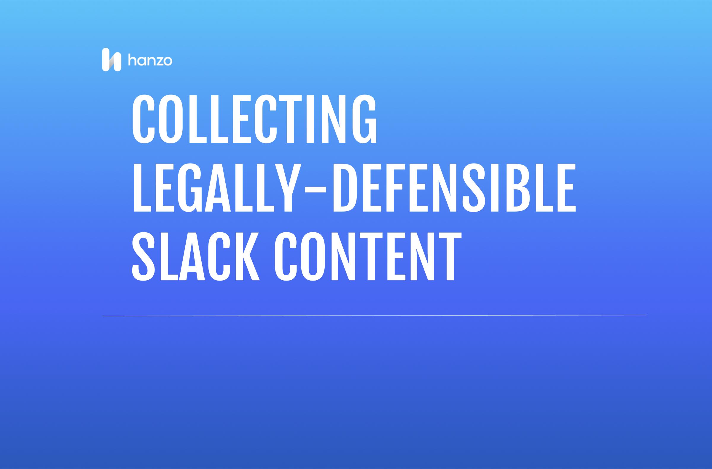 LP Title card_ [Mini-Brief] Collecting Legally-Defensible Slack Content