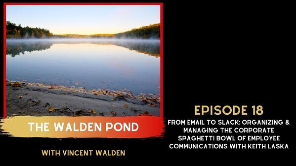 The Walden Pond - Episode 18 - Keith Laska - From Email to Slack Graphic