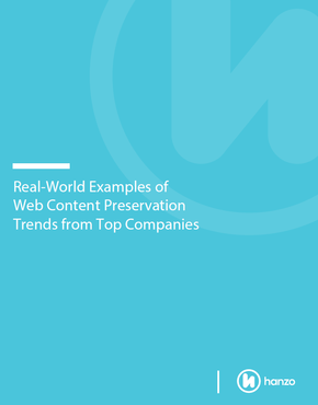 Real-World Examples of Web Content Preservation Trends from Top Companies