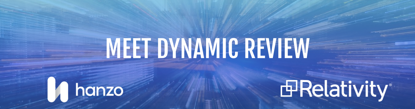 ICYMI at RelativityFest, Behold Hanzo Dynamic Review for Relativity