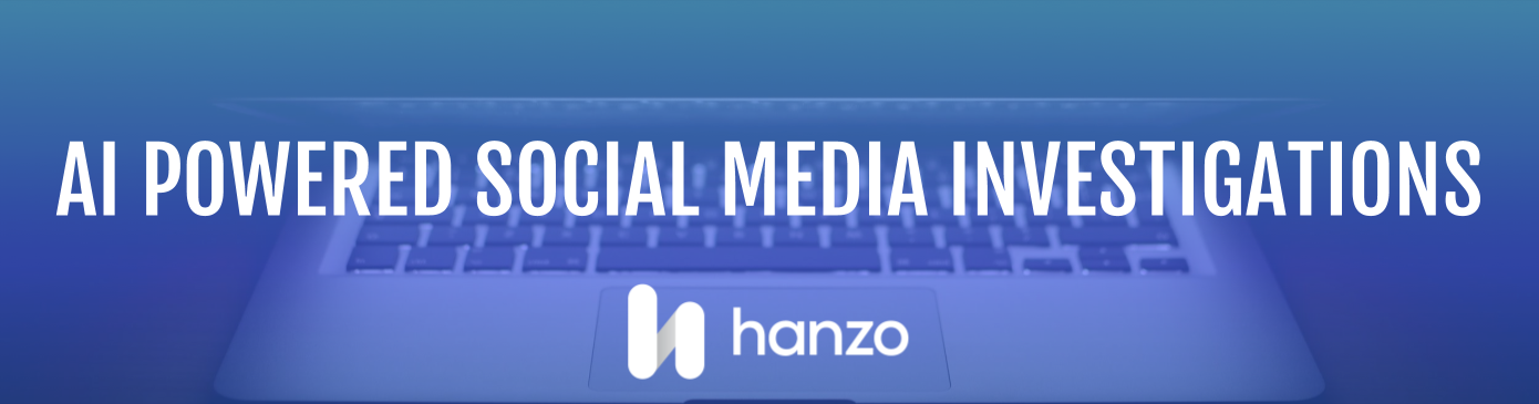 Hanzo Launches AI-Powered Solution to Automate Social Media Investigations for eDiscovery