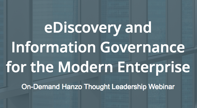 EDiscovery & Information Governance for the Modern Enterprise - Webinar