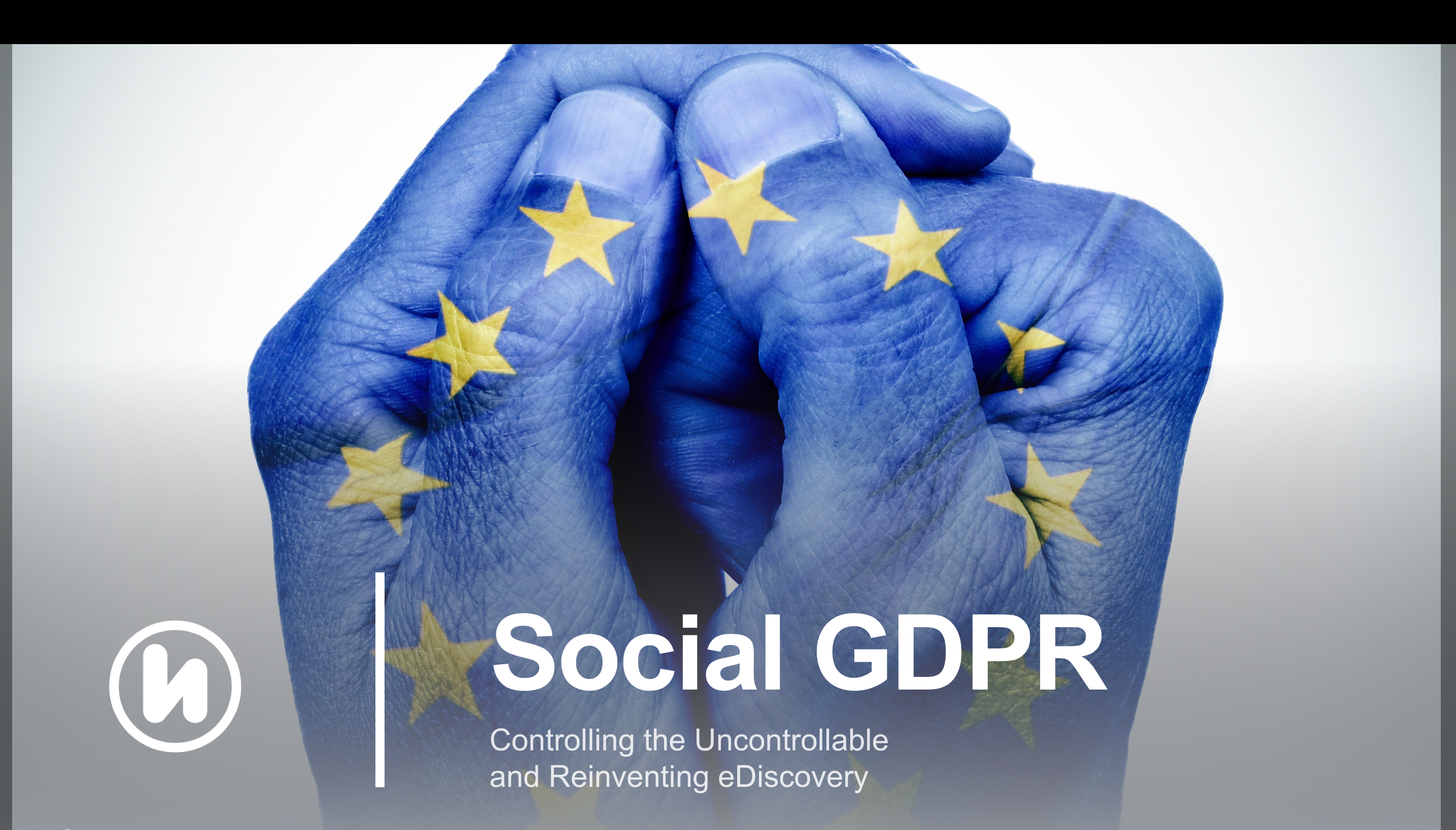 Webinar: Social GDPR: Controlling the Uncontrollable and Reinventing eDiscovery