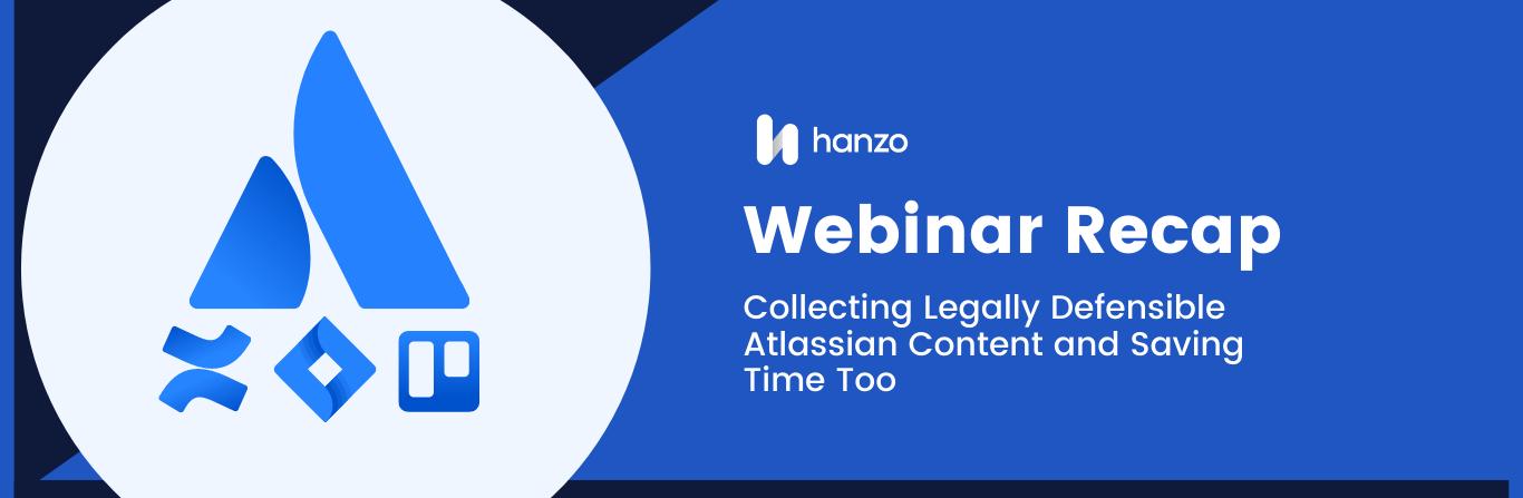 Webinar Recap: Collecting Legally Defensible Atlassian Content and Saving Time Too